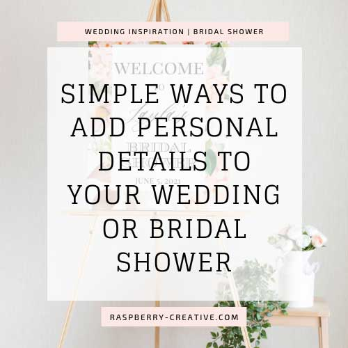 simple ways to add personal details to your wedding or bridal shower