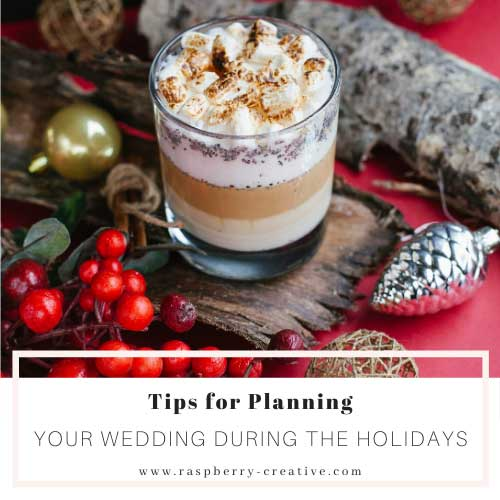 Tips for Planning your Wedding During the Holidays