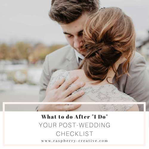 What to Do After the Wedding – Your After-Wedding Checklist