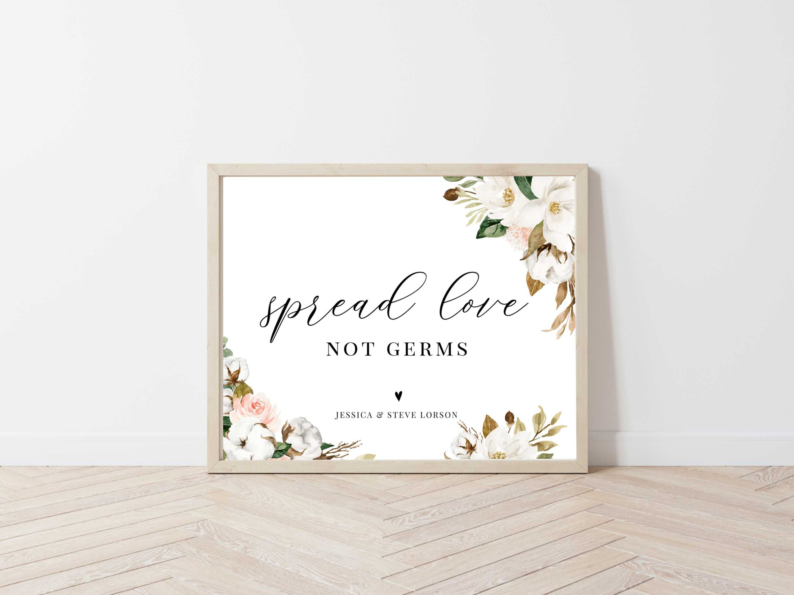 magnolia spread love not germs wedding sign