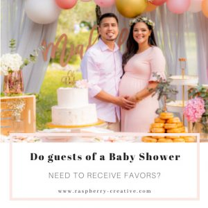 do guests of a baby shower need to receive favors